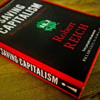 "The Fixed Fight: Reviewing Robert Reich's ""Saving Capitalism"""